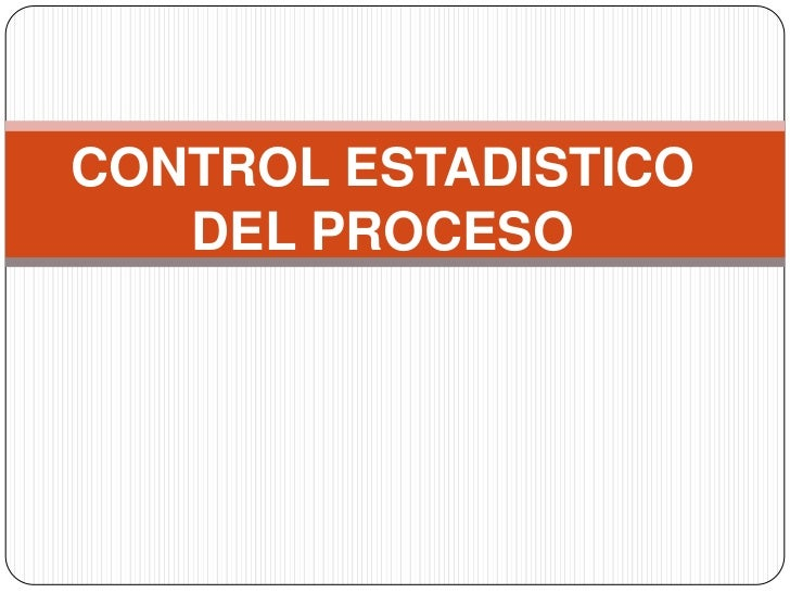 CONTROL ESTADISTICO   DEL PROCESO
