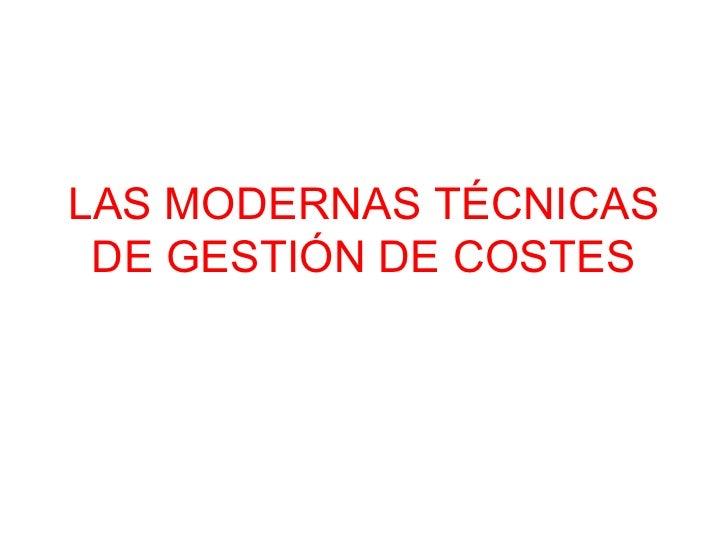 LAS MODERNAS TÉCNICAS DE GESTIÓN DE COSTES
