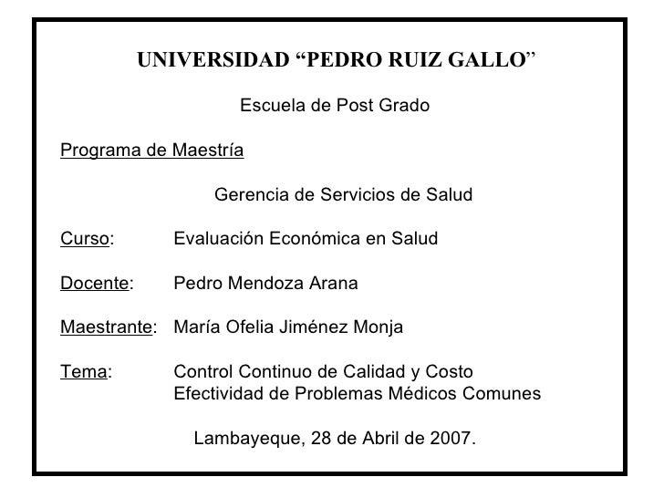 """UNIVERSIDAD """"PEDRO RUIZ GALLO """" Escuela de Post Grado Programa de Maestría   Gerencia de Servicios de Salud Curso :  E..."""