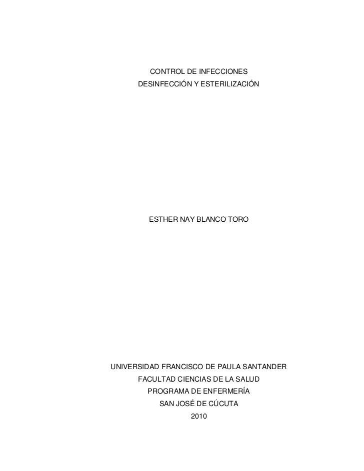 CONTROL DE INFECCIONES       DESINFECCIÓN Y ESTERILIZACIÓN             ESTHER NAY BLANCO TORO     UNIVERSIDAD FRANCISCO DE...