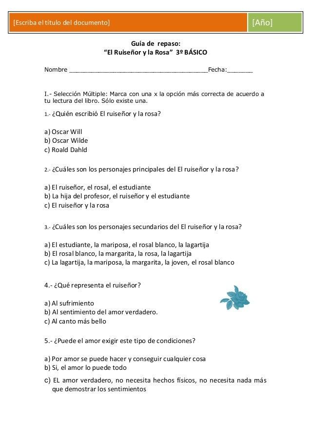 """[Escriba el título del documento] [Año] Guía de repaso: """"El Ruiseñor y la Rosa"""" 3º BÁSICO Nombre _________________________..."""