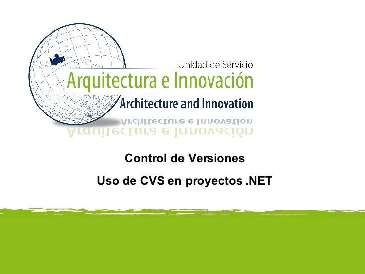 Control de Versiones Uso de CVS en proyectos .NET