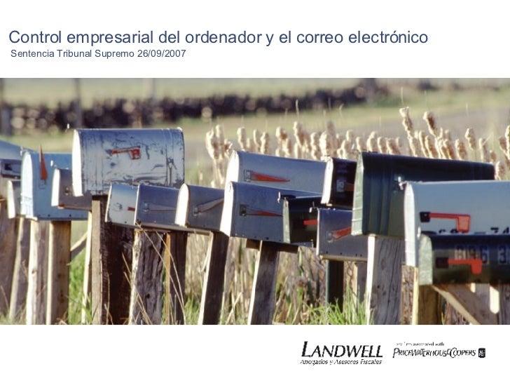 Control empresarial del ordenador y el correo electrónico Sentencia Tribunal Supremo 26/09/2007                           ...
