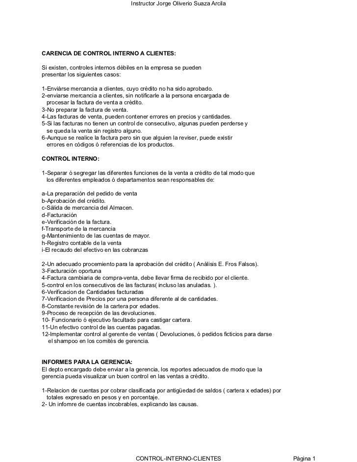 Instructor Jorge Oliverio Suaza Arcila     CARENCIA DE CONTROL INTERNO A CLIENTES:  Si existen, controles internos débiles...