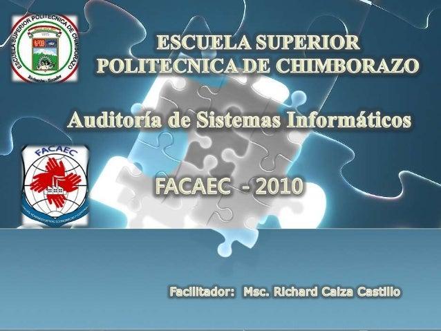 Auditoría Informática  Es el proceso de recoger, agrupar y evaluar evidencias para determinar si un sistema informatizado...