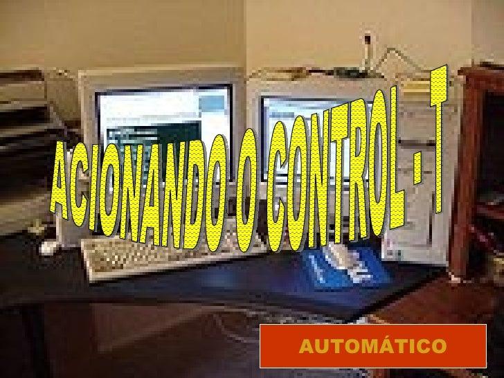 ACIONANDO O CONTROL - T AUTOMÁTICO