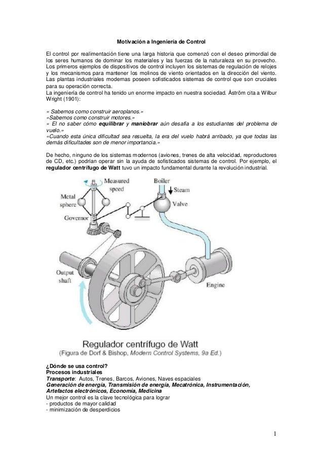 1 Motivación a Ingeniería de Control El control por realimentación tiene una larga historia que comenzó con el deseo primo...