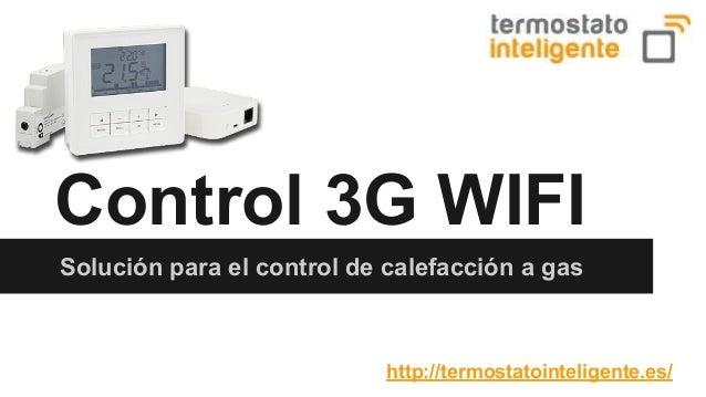 Control 3G WIFI  Solución para el control de calefacción a gas  http://termostatointeligente.es/