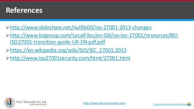 References http://www.slideshare.net/null0x00/iso-27001-2013-changes http://www.bsigroup.com/LocalFiles/en-GB/iso-iec-27...