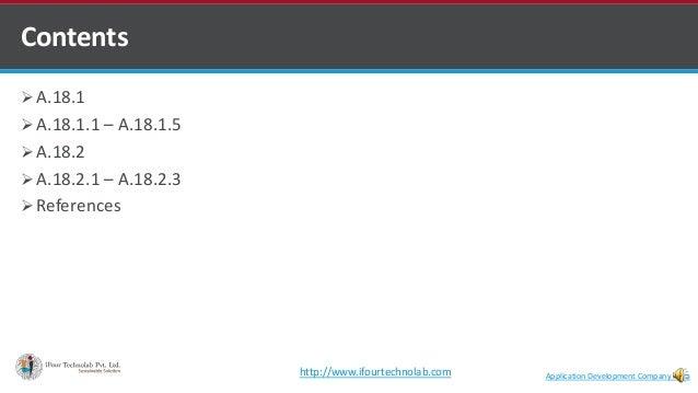  A.18.1  A.18.1.1 – A.18.1.5  A.18.2  A.18.2.1 – A.18.2.3  References Contents Application Development Company Indiah...