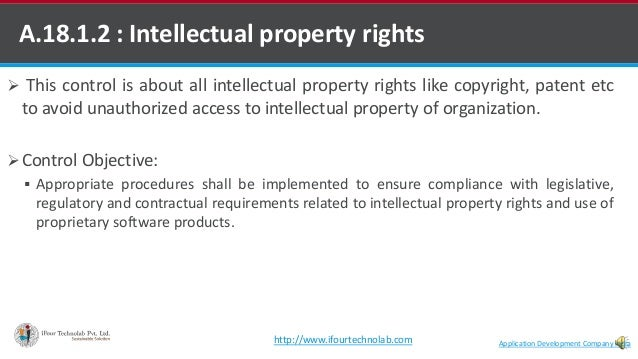 A.18.1.2 : Intellectual property rights  This control is about all intellectual property rights like copyright, patent et...