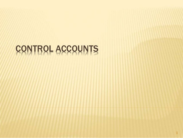CONTROL ACCOUNTS  1