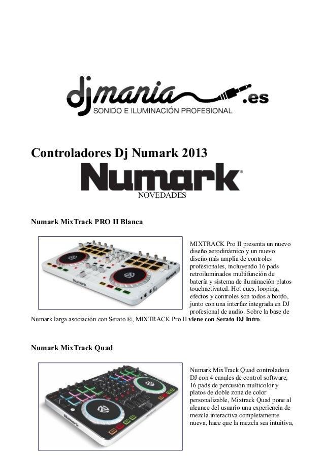 Controladores Dj Numark 2013 NOVEDADES Numark MixTrack PRO II Blanca MIXTRACK Pro II presenta un nuevo diseño aerodinámico...