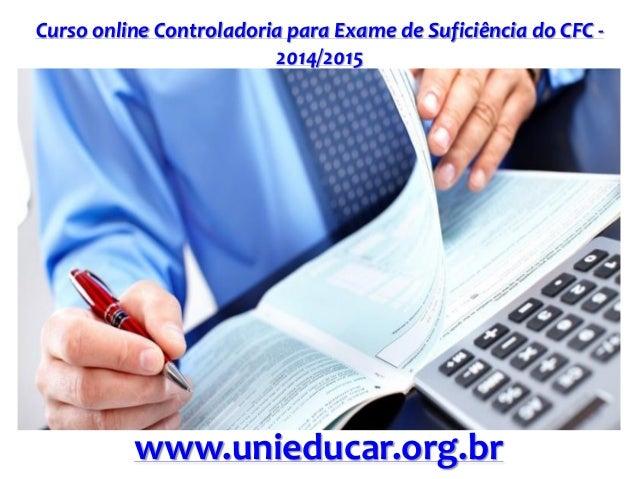 Curso online Controladoria para Exame de Suficiência do CFC - 2014/2015 www.unieducar.org.br