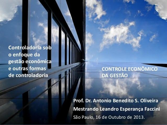 Controladoria sob o enfoque da gestão econômica e outras formas de controladoria Pontifícia Universidade Católica de São P...