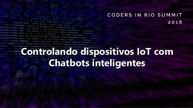 Controlando dispositivos IoT com Chatbots inteligentes