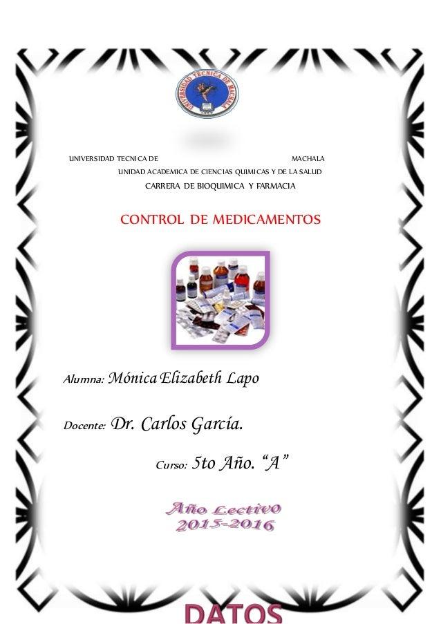 UNIVERSIDAD TECNICA DE MACHALA UNIDAD ACADEMICA DE CIENCIAS QUIMICAS Y DE LA SALUD CARRERA DE BIOQUIMICA Y FARMACIA CONTRO...