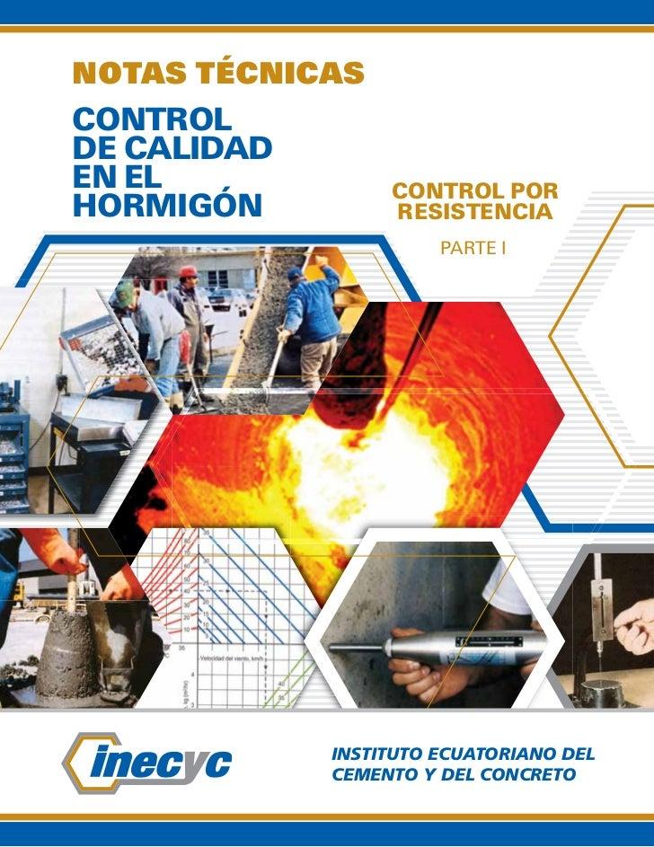 NOTAS TÉCNICASCONTROLDE CALIDADEN EL             CONTROL PORHORMIGÓN          RESISTENCIA                       PARTE I   ...