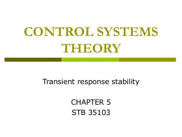 CONTROL SYSTEMS THEORY Transient response stability CHAPTER 5 STB 35103