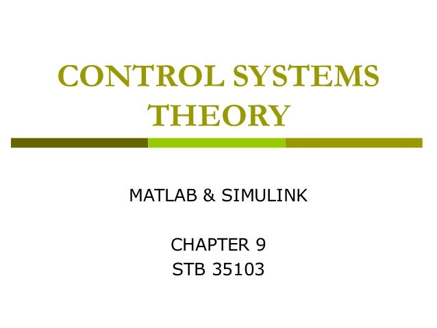 CONTROL SYSTEMS THEORY MATLAB & SIMULINK CHAPTER 9 STB 35103