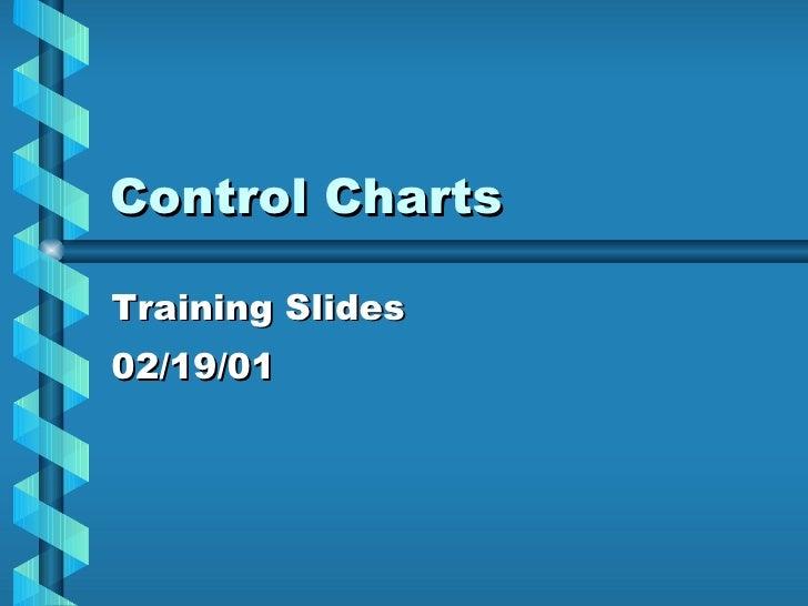 Control Charts Training Slides 02/19/01