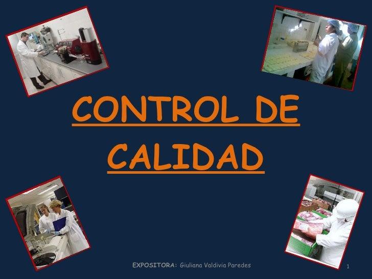 CONTROL DE CALIDAD EXPOSITORA:  Giuliana Valdivia Paredes