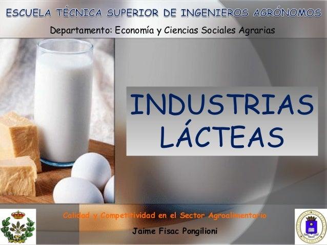 Departamento: Economía y Ciencias Sociales Agrarias                    INDUSTRIAS                      LÁCTEAS   Calidad y...