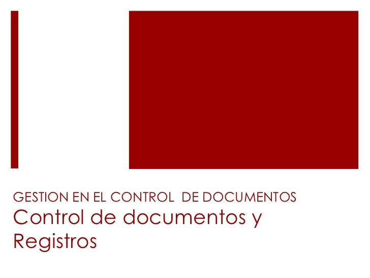 GESTION EN EL CONTROL  DE DOCUMENTOSControl de documentos y    Registros<br />