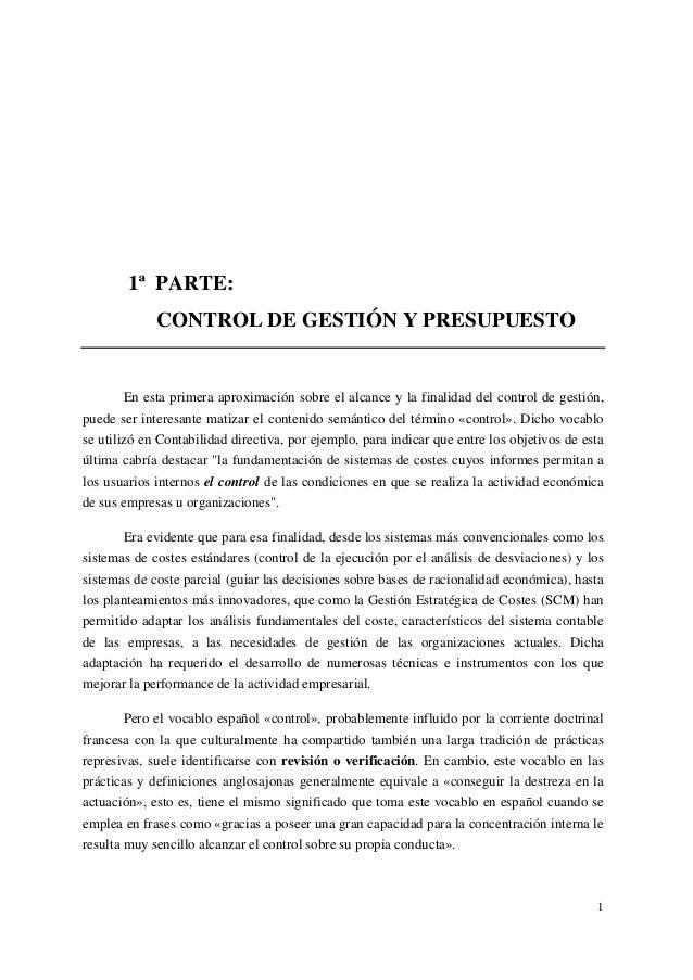 1 1ª PARTE: CONTROL DE GESTIÓN Y PRESUPUESTO En esta primera aproximación sobre el alcance y la finalidad del control de g...