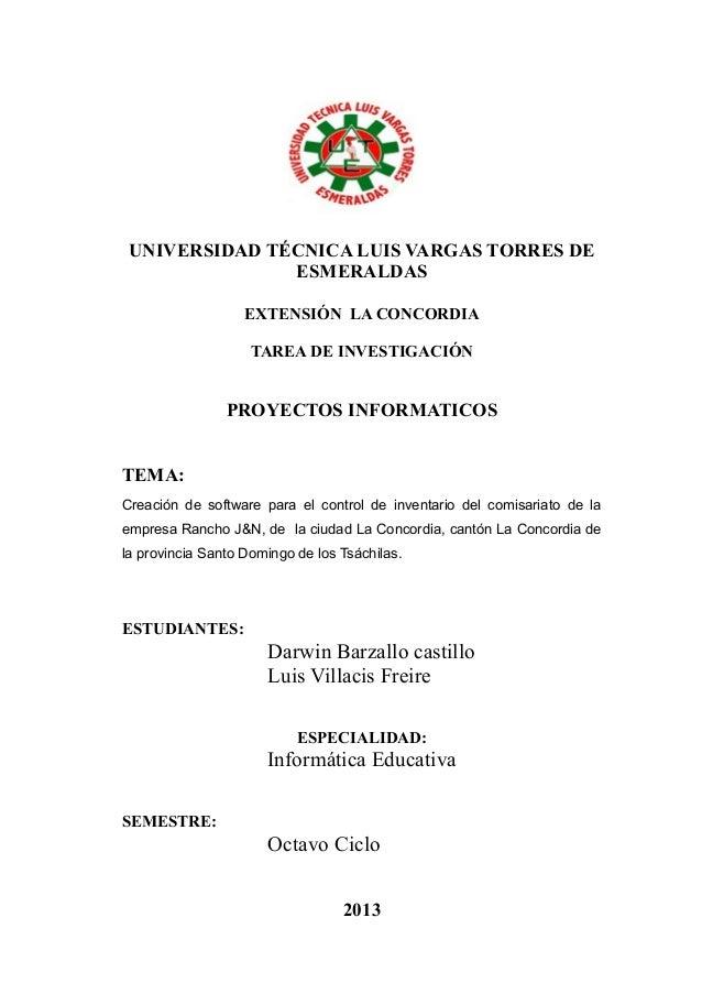 UNIVERSIDAD TÉCNICA LUIS VARGAS TORRES DE ESMERALDAS EXTENSIÓN LA CONCORDIA TAREA DE INVESTIGACIÓN PROYECTOS INFORMATICOS ...