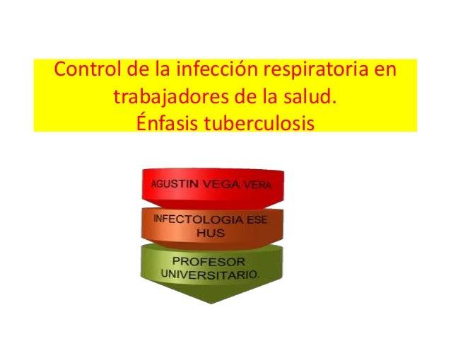 Control de la infección respiratoria en      trabajadores de la salud.         Énfasis tuberculosis