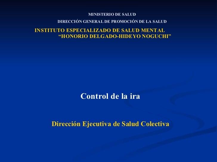 """MINISTERIO DE SALUD DIRECCIÓN GENERAL DE PROMOCIÓN DE LA SALUD INSTITUTO ESPECIALIZADO DE SALUD MENTAL  """"HONORIO DELGADO-H..."""
