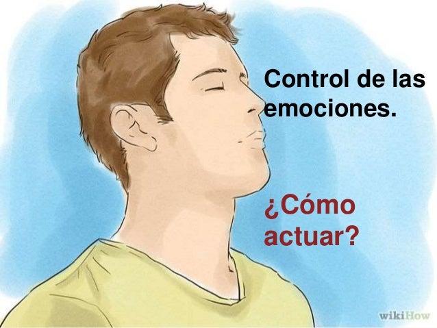Control de las emociones. ¿Cómo actuar?