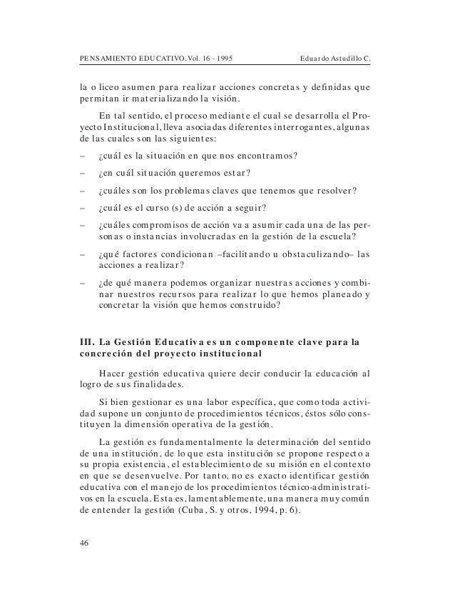 PENSAMIENTO EDUCATIVO. Vol. 16 - 1995 Eduardo Astudillo C.46la o liceo asumen para realizar acciones concretas y definidas...