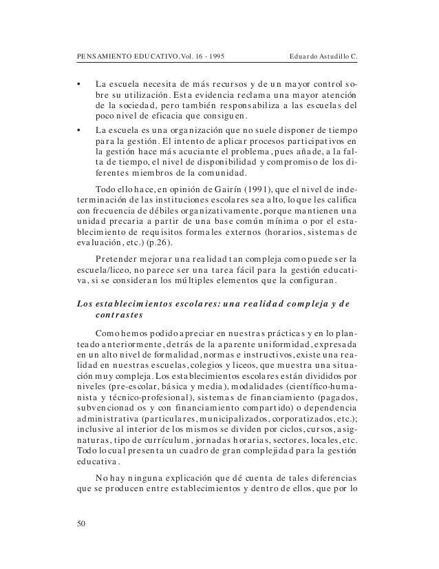 PENSAMIENTO EDUCATIVO. Vol. 16 - 1995 Eduardo Astudillo C.50• La escuela necesita de más recursos y de un mayor control so...