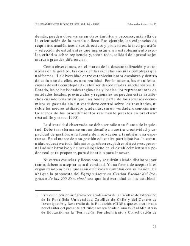 PENSAMIENTO EDUCATIVO. Vol. 16 - 1995 Eduardo Astudillo C.51demás, pueden observarse en otros ámbitos y procesos, más allá...
