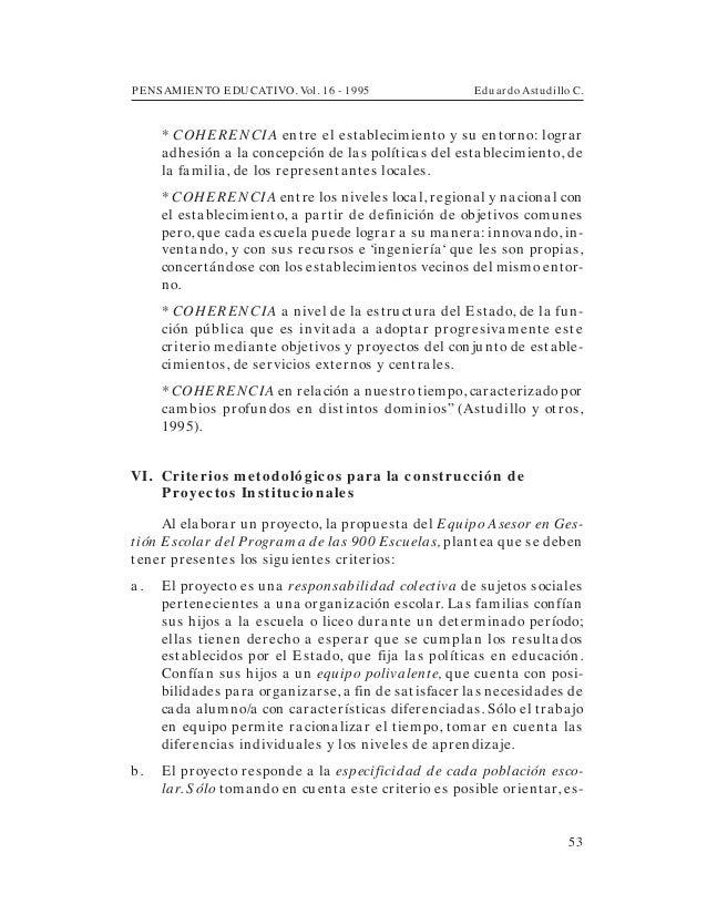 PENSAMIENTO EDUCATIVO. Vol. 16 - 1995 Eduardo Astudillo C.53* COHERENCIA entre el establecimiento y su entorno: lograradhe...