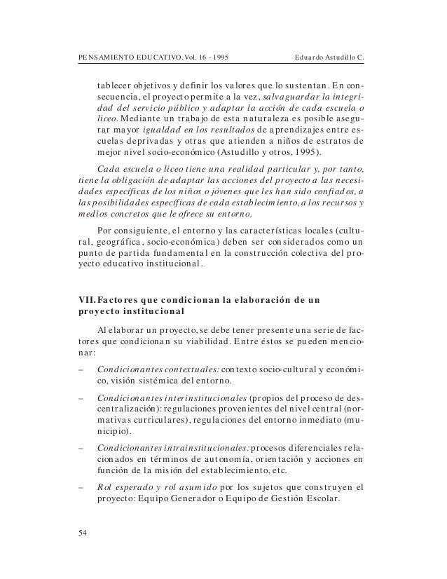 PENSAMIENTO EDUCATIVO. Vol. 16 - 1995 Eduardo Astudillo C.54tablecer objetivos y definir los valores que lo sustentan. En ...