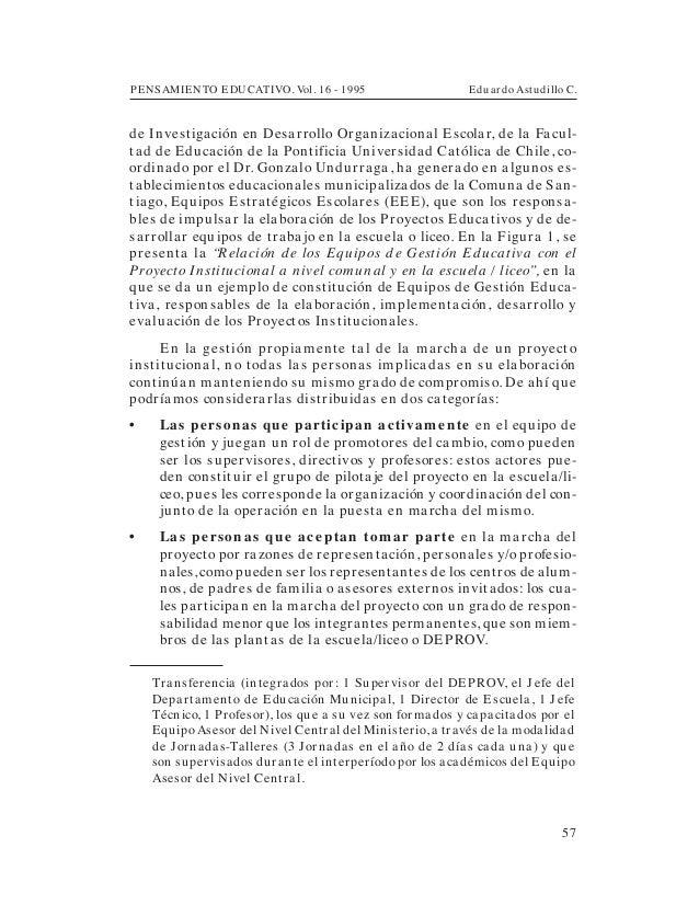PENSAMIENTO EDUCATIVO. Vol. 16 - 1995 Eduardo Astudillo C.57de Investigación en Desarrollo Organizacional Escolar, de la F...