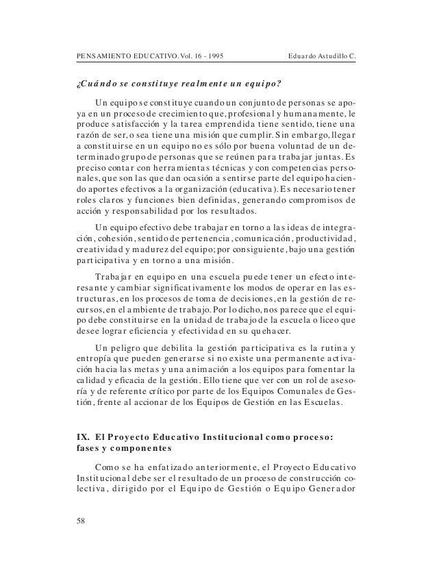 PENSAMIENTO EDUCATIVO. Vol. 16 - 1995 Eduardo Astudillo C.58¿Cuá nd o se constituye rea lm ente un equipo?Un equipo se con...