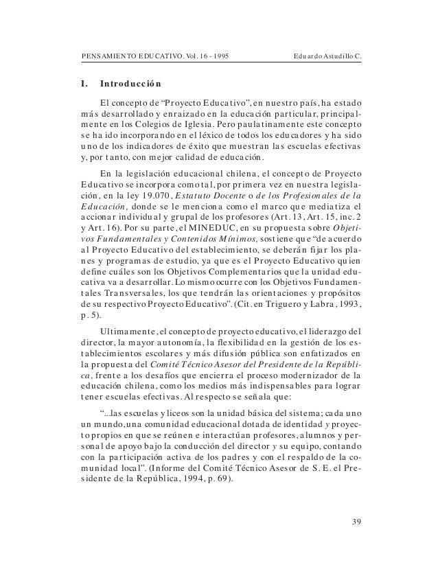 """PENSAMIENTO EDUCATIVO. Vol. 16 - 1995 Eduardo Astudillo C.39I. IntroducciónEl concepto de """"Proyecto Educativo"""", en nuestro..."""