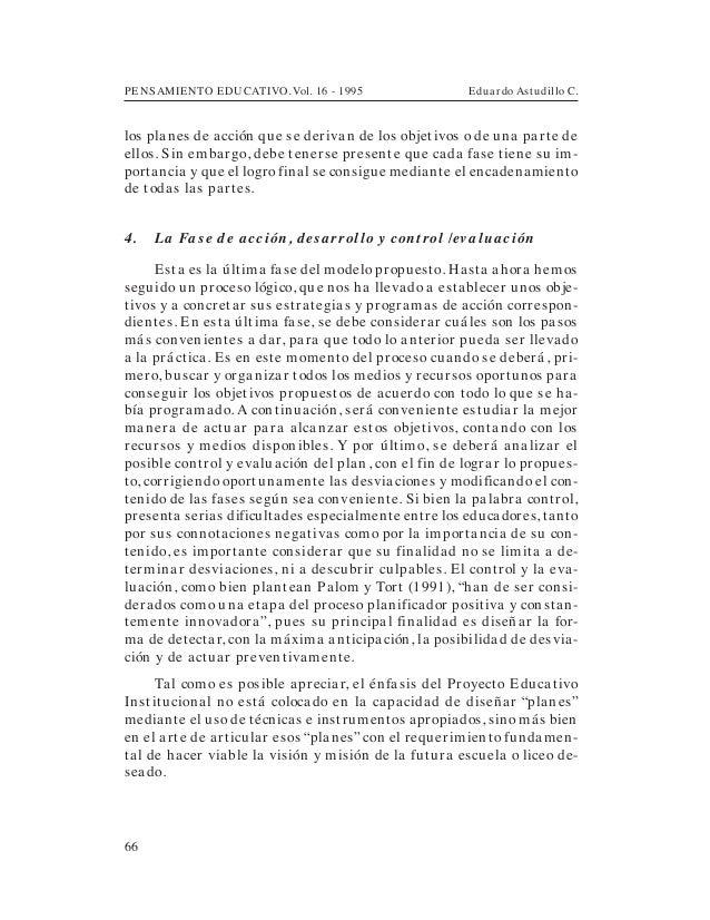 PENSAMIENTO EDUCATIVO. Vol. 16 - 1995 Eduardo Astudillo C.66los planes de acción que se derivan de los objetivos o de una ...