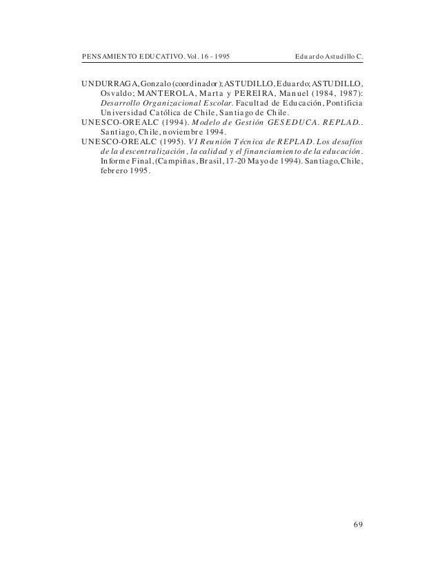 PENSAMIENTO EDUCATIVO. Vol. 16 - 1995 Eduardo Astudillo C.69UNDURRAGA, Gonzalo (coordinador);ASTUDILLO, Eduardo;ASTUDILLO,...