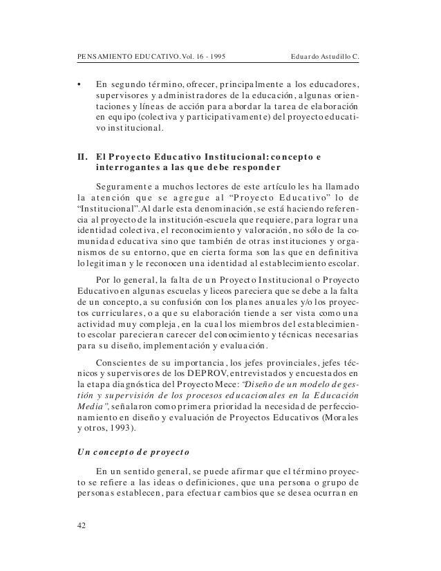 PENSAMIENTO EDUCATIVO. Vol. 16 - 1995 Eduardo Astudillo C.42• En segundo término, ofrecer, principalmente a los educadores...