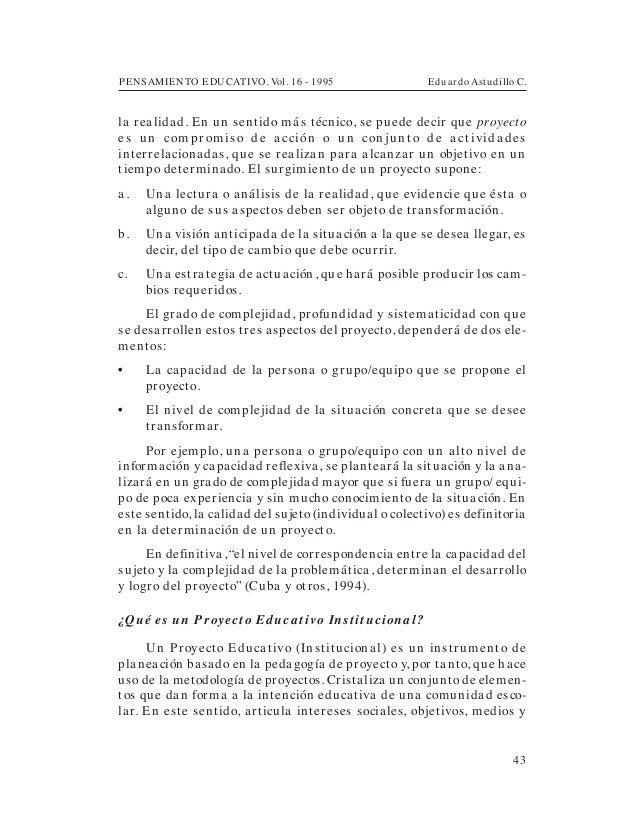 PENSAMIENTO EDUCATIVO. Vol. 16 - 1995 Eduardo Astudillo C.43la realidad. En un sentido más técnico, se puede decir que pro...
