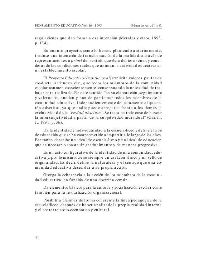 PENSAMIENTO EDUCATIVO. Vol. 16 - 1995 Eduardo Astudillo C.44regulaciones que dan forma a esa intención (Morales y otros, 1...