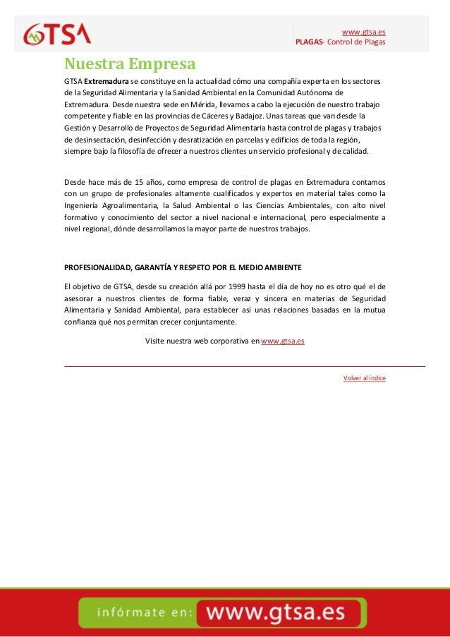 www.gtsa.es PLAGAS- Control de Plagas Nuestra Empresa GTSA Extremadura se constituye en la actualidad cómo una compañía ex...