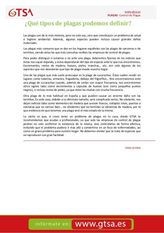 www.gtsa.es PLAGAS- Control de Plagas ¿Qué tipos de plagas podemos definir? Las plagas son de lo más molesta, pero no solo...
