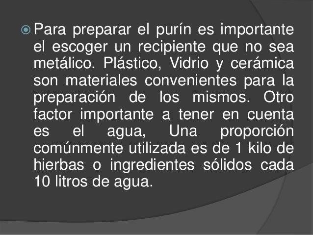  Para preparar el purín es importante el escoger un recipiente que no sea metálico. Plástico, Vidrio y cerámica son mater...