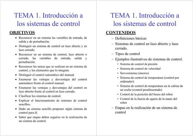 TEMA 1. Introducción a los sistemas de control OBJETIVOS • Reconocer en un sistema las variables de entrada, de salida y d...